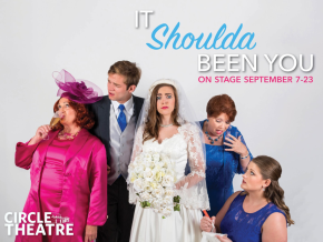 "Dysfunctional meets charming: Circle Theatre presents ""It Shoulda Been You"""