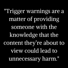 Warning signs: the significance of trigger warnings