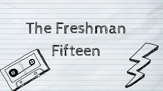 The Freshman Fifteen