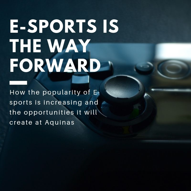 E-sports is the Way Forward