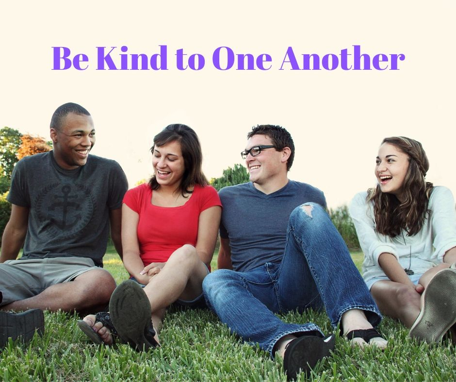 Be Kind to One Another (1)